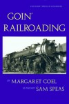 Goin' Railroading: Two Generations of Colorado Stories - Margaret Coel, Sam Speas