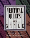 Vertical Quilts with Style - Bobbie A. Aug, Sharon Newman