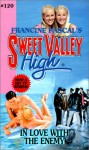 In Love With the Enemy #120 (Sweet Valley High (Numbered Hardcover)) - Francine Pascal