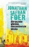 Strasznie głośno,niesamowicie blisko - Jonathan Safran Foer