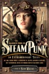 The Mammoth Book Of Steampunk - Sean Wallace, Paul Di Filippo, Catherynne M. Valente, Genevieve Valentine