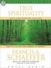 True Spirituality - Francis August Schaeffer, Grover Gardner