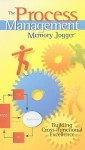 The Process Management Memory Jogger: Building Cross-Functional Excellence - Robert D. Boehringer, Paul King, Ralph Smith, Amanda Dietz