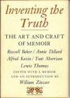 Inventing the Truth: The Art and Craft of Memoir (Writer's Craft) - William Knowlton Zinsser