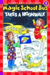 The Magic School Bus Takes A Moonwalk - Joanna Cole, Carolyn Bracken, Bruce Degen, Scholastic Inc.