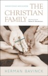 The Christian Family - Herman Bavinck, Nelson D. Kloosterman, James Eglinton
