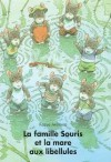 La Famille Souris et la Mare aux libellules - Kazuo Iwamura