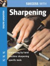 Success with Sharpening - Ralph Laughton
