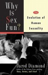 Why Is Sex Fun?: The Evolution of Human Sexuality - Jared Diamond