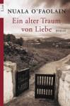 Ein alter Traum von Liebe (Broschiert) - Nuala O'Faolain, Jürgen Charnitzky