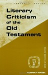 Literary Criticism of the Old Testament (Guides to Biblical Scholarship Old Testament Series) (Guides to Biblical Scholarship: Old Test) - Norman C. Habel, J. Coert Rylaarsdam