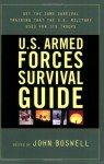 U.S. Armed Forces Survival Guide - John Boswell