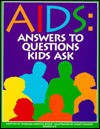 AIDS-- Answers to Questions Kids Ask - Barbara Dever, Marcy Dunn Ramsey