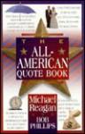 The All-American Quote Book - Michael Reagan, Bob Phillips