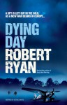 Dying Day - Robert Ryan