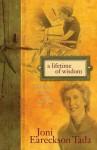 A Lifetime of Wisdom: Filled with God's Priceless Rubies - Joni Eareckson Tada