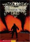 The Twister Trap - Michael Dahl