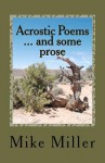 Acrostic Poems ... and Some Prose - Mike Miller