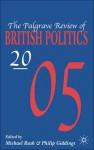 Palgrave Review of British Politics 2005 - Philip Giddings, Michael Rush