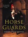Horse Guards - Barney White-Spunner, Sarah Jackson, Annabel Merullo