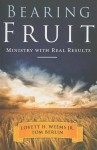 Bearing Fruit: Ministry with Real Results - Lovett H. Weems Jr.