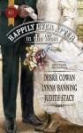 Happily Ever After in the West: Whirlwind RedemptionThe Maverick and Miss PrimTexas Cinderella - Debra Cowan, Lynna Banning, Judith Stacy