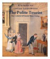 The Polite Tourist: Four Centuries of Country House Visiting - Adrian Tinniswood