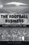The Football Business English Football in the 90's - David Conn
