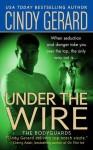 Under the Wire (Bodyguard, #5) - Cindy Gerard