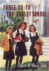 Three Go to the Chalet School (The Chalet School, #20) - Elinor M. Brent-Dyer