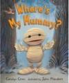 Where's My Mummy - Carolyn Crimi