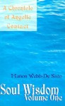 Soul Wisdom, Volume One: A Chronicle of Angelic Contact - Marion Webb-De Sisto