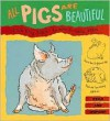 All Pigs Are Beautiful (Read and Wonder) - Dick King-Smith, Anita Jeram