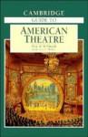 Cambridge Guide To American Theatre - Don B. Wilmeth