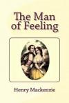 The Man of Feeling - Henry MacKenzie