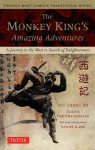 The Monkey King's Amazing Adventure: A Journey to the West in Search of Enlightenment - Wu Cheng'en, Timothy Richard, Daniel Kane