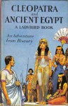 Cleopatra and Ancient Egypt - L. Du Garde Peach, John Kenney