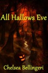 All Hallows Eve - Chelsea Bellingeri