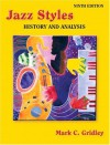 Jazz Styles: History and Analysis (9th Edition) - Mark C. Gridley