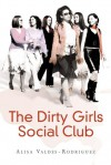 The Dirty Girls Social Club - Alisa Valdes