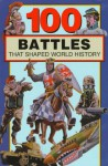 100 Battles That Shaped World History - Samuel Willard Crompton