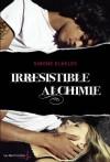 Irrésistible alchimie, - Simone Elkeles, Cyril Laumonier