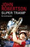John Robertson: Super Tramp - John Robertson