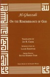 On the Remembrance of God Most High (Great Books of the Islamic World) - Abu Hamed Muhammad al-Ghazzali, Jay R. Crook, Laleh Bakhtiar
