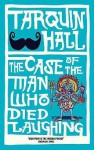 The Case of the Man who Died Laughing - Tarquin Hall