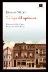 La hija del optimista - Eudora Welty, Félix Romeo, José C. Vales