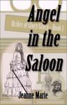 Angel In The Saloon - Jeanne Marie Leach