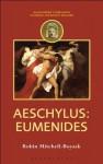 Aeschylus: Eumenides (Companions to Greek and Roman Tragedy) - Robin Mitchell-Boyask