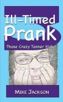 Ill-Timed Prank: Those Crazy Tanner Kids - Mike Jackson