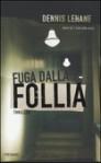 Fuga dalla follia - Dennis Lehane, Fabio Zucchella